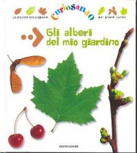 Gli alberi del mio giardino / [testi di Emmanuel Chanut ; illustrazioni di Rémi Saillard ; traduzione di Ilaria Stradiotti]