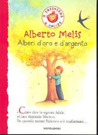 Alberi d'oro e d'argento / Alberto Melis ; disegni di Alessandra Roberti
