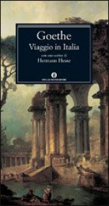 Viaggio in Italia / J. W. Goethe ; traduzione di Emilio Castellani ; commento di Herbert von Einem adattato da Emilio Castellani ; prefazione di Roberto Fertonani ; con uno scritto di Hermann Hesse