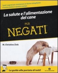 La salute e l'alimentazione del cane per negati