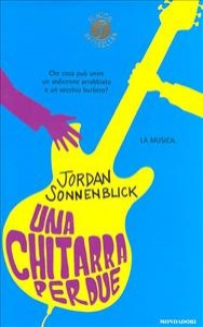 Una chitarra per due / Jordan Sonnenblick ; traduzione di Roberta Magnaghi