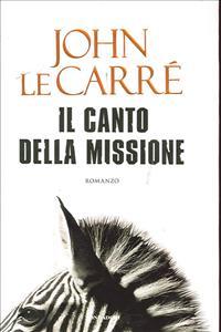 Il canto della missione / John Le Carré