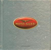 Moto Guzzi : quando le moto hanno l'anima / a cura di Goffredo Puccetti