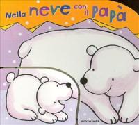 Nella neve con papà / [illustrazioni di Ana Martín Larrañaga ; testo italiano di Ilva Tron]