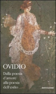 Dalla poesia d'amore alla poesia dell'esilio / Ovidio ; a cura di Paolo Fedeli. 2