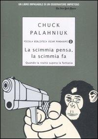 La scimmia pensa, la scimmia fa