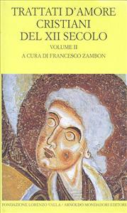 Trattati d'amore cristiani del XII secolo / a cura di Francesco Zambon. Vol. 2