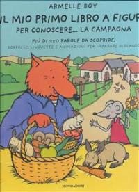 Il mio primo libro a figure per conoscere... la campagna