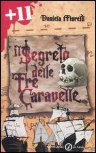 Il segreto delle tre caravelle / Daniela Morelli ; illustrazioni di Simone Massoni