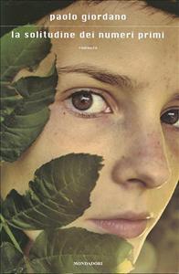 La solitudine dei numeri primi : romanzo / Paolo Giordano