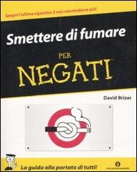 Smettere di fumare per negati / di David Brizer ; traduzione di Chiara Libero
