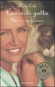 Cuore di gatta : una storia d'amore / Licia Colò