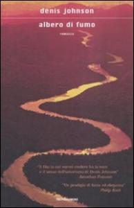 Albero di fumo : romanzo / Denis Johnson ; traduzione di Silvia Pareschi