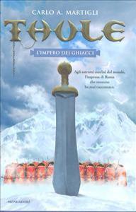 Thule : l'impero dei ghiacci / Carlo A. Martigli