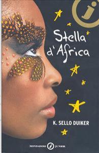 Stella d'Africa / K. Sello Duiker ; traduzione di Alessandra Santa Cruz