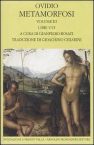Metamorfosi / Ovidio ; testo critico basato sull'edizione oxoniense di Richard Tarrant. Vol. 3: Libri V-VI