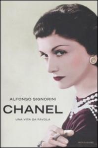 Chanel : una vita da favola / Alfonso Signorini
