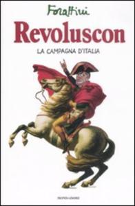 Revoluscon : la campagna d'Italia / Giorgio Forattini
