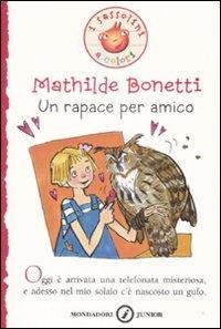 Un rapace per amico / Mathilde Bonetti ; disegni di Cinzia Ghigliano
