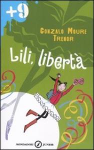 Lili, libertà / Gonzalo Moure Trenor ; traduzione di Carla Gaiba ; illustrazioni di Desideria Guicciardini