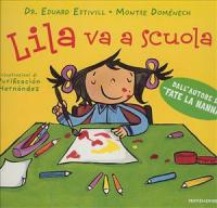Lila va a scuola / Eduard Estivill e Montse Domènech ; illustrazioni di Purificación Hernández