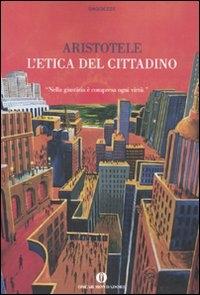 L'etica del cittadino / Aristotele ; a cura di Massimo Jevolella