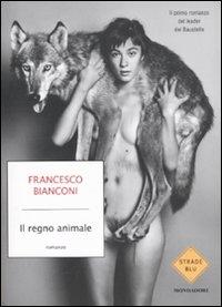 Il regno animale / Francesco Bianconi