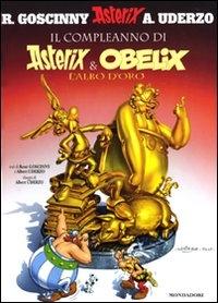 Il compleanno di Asterix e Obelix : l'albo d'oro / testo di René Goscinny ; disegni di Albert Uderzo