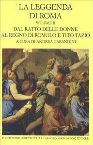 Vol. 2: Dal ratto delle donne al regno di Romolo e Tito Tazio