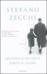 Quando ci batteva forte il cuore : romanzo / Stefano Zecchi