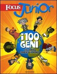 I 100 geni che hanno cambiato il mondo