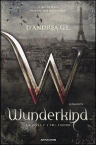 Wunderkind . [2], La rosa e i tre chiodi