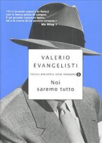 Noi saremo tutto / Valerio Evangelisti