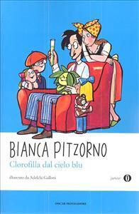 Clorofilla dal cielo blu / Bianca Pitzorno ; illustrazioni di Adelchi Galloni