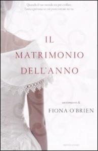 Il matrimonio dell'anno / Fiona O'Brien ; traduzione di Roberta Scarabelli