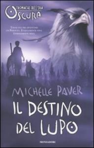 Il destino del lupo / Michelle Paver ; traduzione di Alessandra Orcese ; illustrazioni di Geoff Taylor