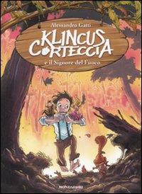 Klincus Corteccia e il signore del fuoco