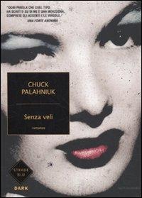 Senza veli / Chuck Palahniuk ; traduzione di Matteo Colombo