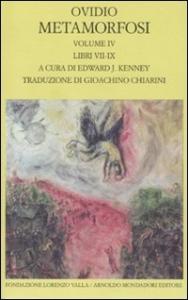 Metamorfosi / Ovidio ; testo critico basato sull'edizione oxoniense di Richard Tarrant. Vol. 4: Libri VII-IX
