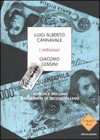 I milionari : ascesa e declino dei signori di Secondigliano / Luigi Alberto Cannavale, Giacomo Gensini