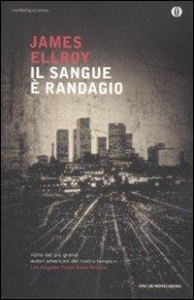 Il sangue è randagio / James Ellroy