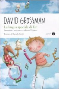 La lingua speciale di Uri / David Grossman ; traduzione e adattamento di Bianca Pitzorno ; illustrazioni di Manuela Santini