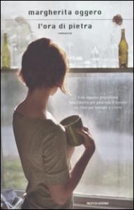 L'ora di pietra : romanzo / Margherita Oggero