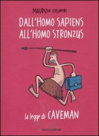 Dall'homo sapiens all'homo stronzus