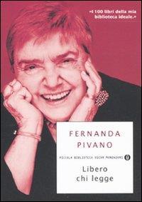 Libero chi legge / Fernanda Pivano