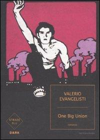 One Big Union / Valerio Evangelisti