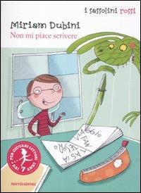 Non mi piace scrivere / Miriam Dubini ; disegni di Francesca Carabelli