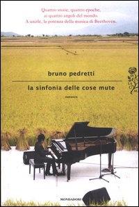 La sinfonia delle cose mute / Bruno Pedretti