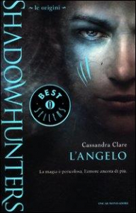 Shadowhunters, le origini. L'angelo