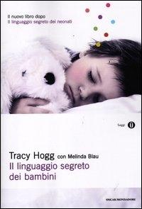 Il linguaggio segreto dei bambini : 1-3 anni / Tracy Hogg ; con Melinda Blau ; traduzione di Chiara Libero